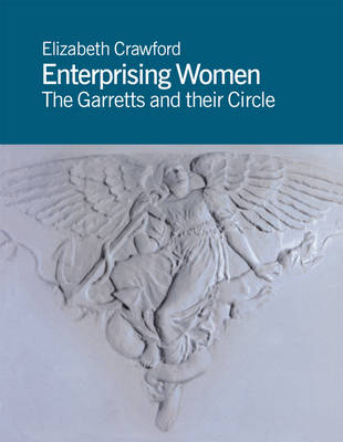 Enterprising Women: The Garretts and Their Circle (Paperback)