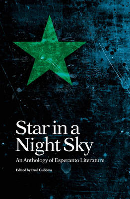 Star in a Night Sky: An Anthology of Esperanto Literature - Lesser Used Languages of Europe Vol. 5 (Hardback)
