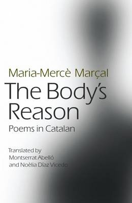 The Body's Reason: Poems in Catalan (Paperback)
