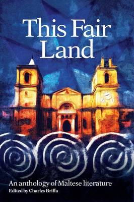This Fair Land: An Anthology of Maltese Literature (Paperback)