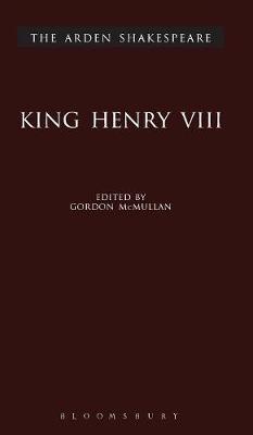 King Henry VIII - The Arden Shakespeare (Hardback)