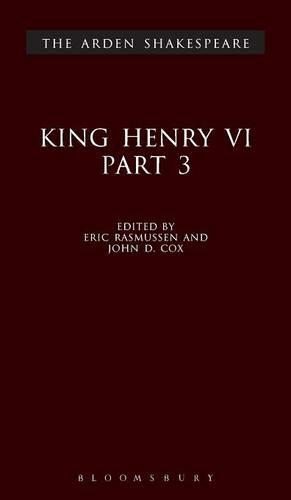 King Henry VI: Pt. 3 - The Arden Shakespeare (Hardback)