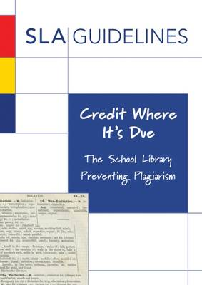 Credit Where it's Due: The School Library Preventing Plagiarism (Paperback)