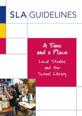 A Time and a Place: Local Studies and the School Library (Paperback)