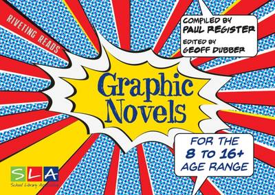 Graphic Novels: For the 8 to 16+ Age Range - Riveting Reads (Paperback)
