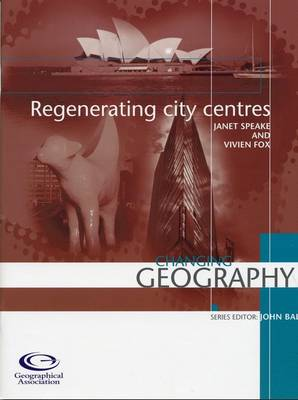Regenerating City Centres - Changing Geography S. (Paperback)