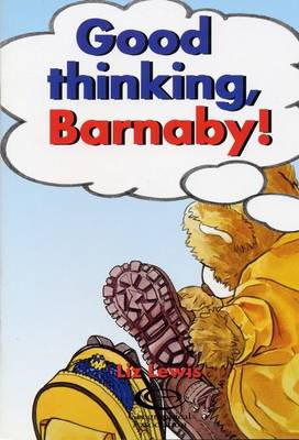 Good Thinking, Barnaby! - Barnaby Bear to the Rescue S (Paperback)
