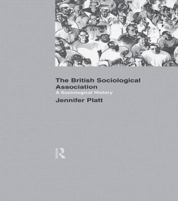 A Sociological History of the British Sociological Association (Paperback)