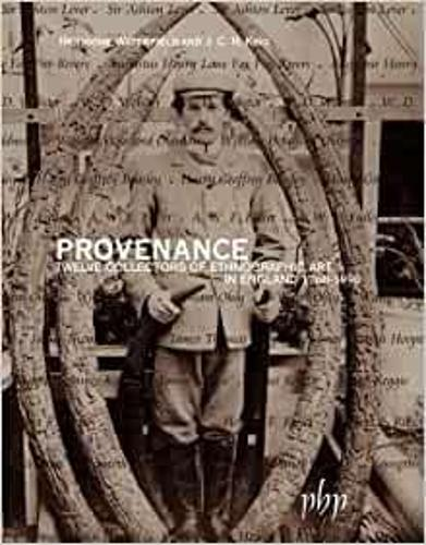 Provenance: Twelve Collectors of Ethnographic Art in England, 1760-1990 (Paperback)
