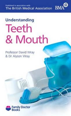 Understanding Your Teeth and Mouth - Understanding (Paperback)