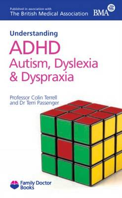 Understanding ADHD Autism, Dyslexia and Dyspraxia - Family Doctor Books (Paperback)