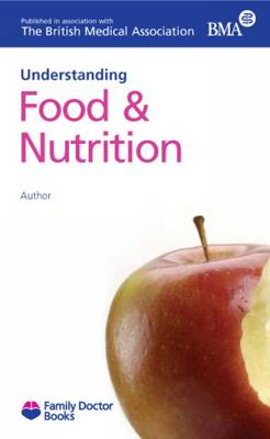 Understanding Food & Nutrition - Family Doctor Books (Paperback)