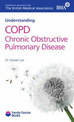 Understanding COPD Chronic Obstructive Pulmonary Disease - Family Doctor Books (Paperback)