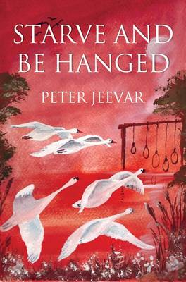 Starve and be Hanged (Paperback)