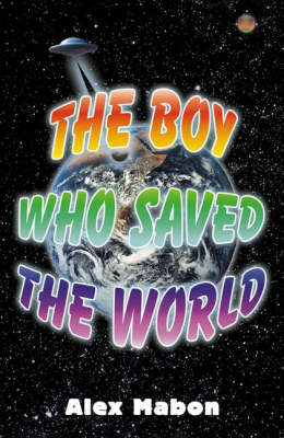 The Boy Who Saved the World (Paperback)