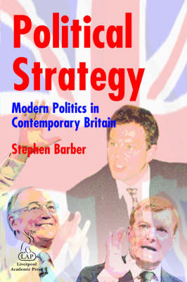 Political Strategy: Modern Politics in Contemporary Britain (Paperback)