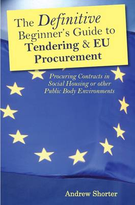 The Definitive Beginners Guide to Tendering and EU Procurement (Paperback)