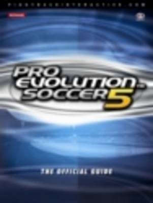 Pro Evolution Soccer 5: v. 5: The Official Guide (Paperback)