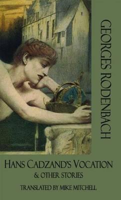 Hans Cadzand's Vocation & Other Stories (Paperback)