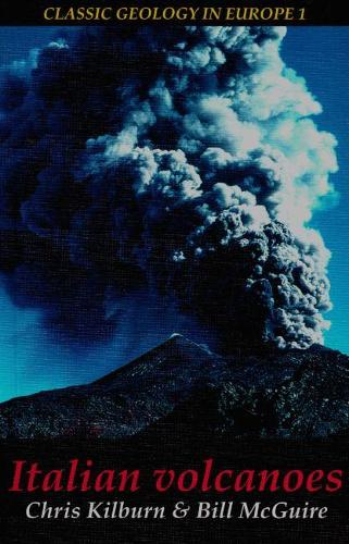 Italian Volcanoes - Classic Geology in Europe No. 1 (Paperback)