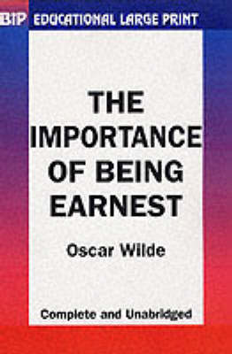 The Importance of Being Earnest - BiP Educational Large Print S. (Paperback)