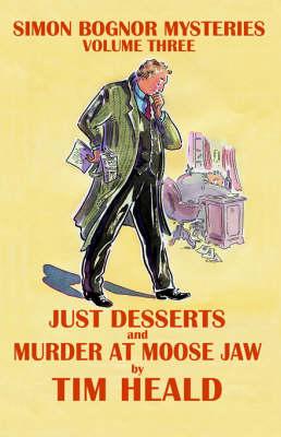 Just Desserts - Simon Bognor mysteries vol. 3 (Paperback)