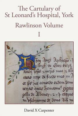 The Cartulary of St Leonard's Hospital, York: Rawlinson Volume [2 volume set] - Yorkshire Archaeological Society Record Series v. 163 (Hardback)