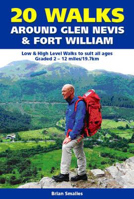 20 Walks Around Glen Nevis and Fort William (Paperback)