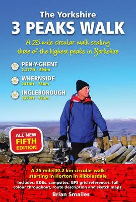 The Yorkshire 3 Peaks Walk: A 25 Mile Circular Walk (Paperback)