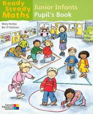Ready Steady Maths - Junior Infants Pupil's Book - Ready Steady Maths (Paperback)