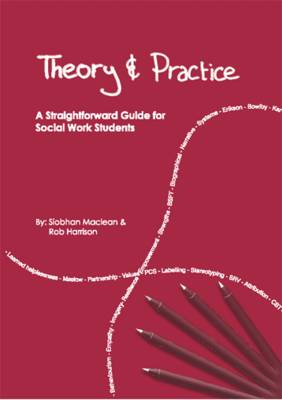 Theory and Practice: A Straightforward Guide for Social Work Students (Paperback)