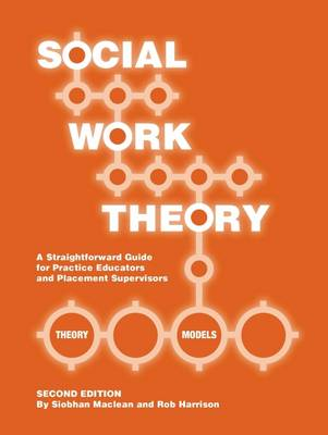 Social Work Theory: A Straightforward Guide for Practice Educators and Placement Supervisors (Spiral bound)
