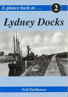 A Glance Back at Lydney Docks (Paperback)