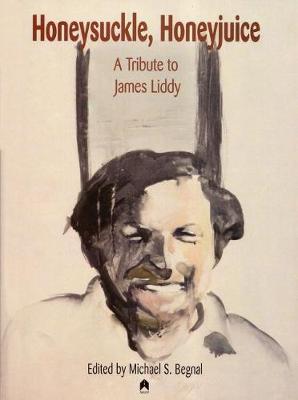 Honeysuckle, Honeyjuice: A Tribute to James Liddy (Paperback)