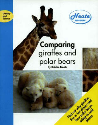 Comparing Giraffes and Polar Bears - Literacy & Science S. (Paperback)