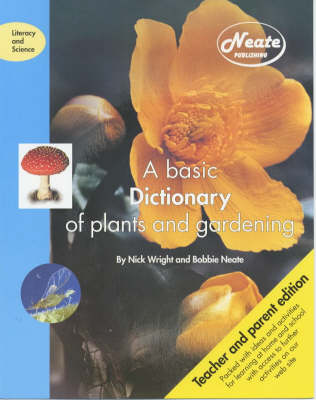A Basic Dictionary of Plants and Gardening: Teacher/parent Edition - Literacy & Science S. (Paperback)