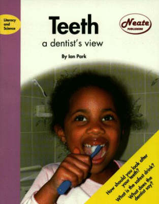 Teeth: A Dentist's View - Literacy & science (Paperback)