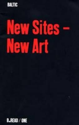 New Sites: New Art - B.Read S. 1 (Paperback)