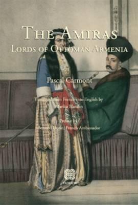 The Amiras: Lords of Ottoman Armenia (Paperback)