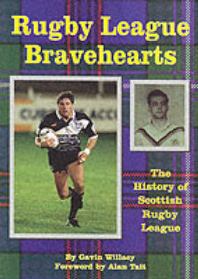 Rugby League Bravehearts: The Official History of Scottish Rugby League (Paperback)