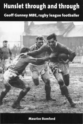 Hunslet Through and Through: Geoff Gunney MBE, Rugby League Footballer (Paperback)