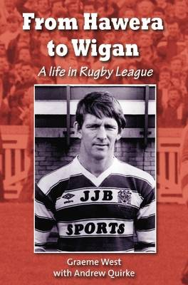 From Hawera to Wigan: A Life in Rugby League (Paperback)