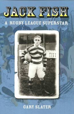 Jack Fish: A Rugby League Superstar (Paperback)