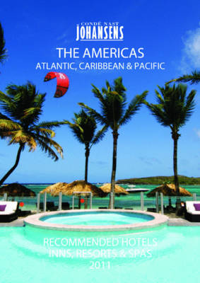 Conde Nast Johansens Recommended Hotels, Inns & Resorts - the Americas, Atlantic, Caribbean, Pacific 2011 (Paperback)