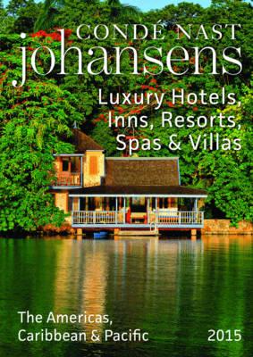 Luxury Hotels, Inns, Resorts, Spas & Villas: The Americas, Caribbean & Pacific 2015 (Paperback)