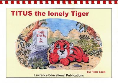 Titus the Lonely Tiger (Spiral bound)