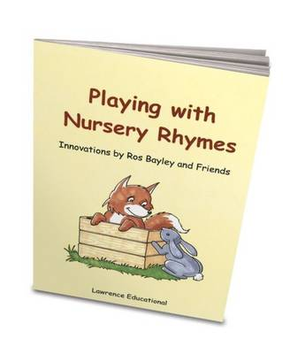 Playing with Nursery Rhymes: Innovations by Ros Bayley and Friends (Paperback)