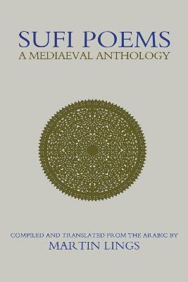 Sufi Poems: A Mediaeval Anthology (Paperback)