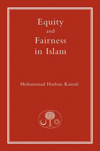 Equity and Fairness in Islam - Fundamental Rights and Liberties in Islam Series (Hardback)