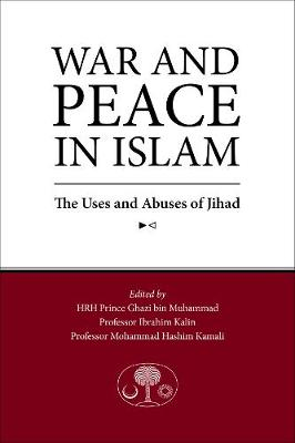 War and Peace in Islam: The Uses and Abuses of Jihad (Paperback)